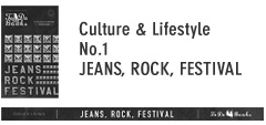 Culture & Lifestyle No.1 JEANS, ROCK, FESTIVAL